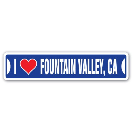 I LOVE FOUNTAIN VALLEY, CALIFORNIA Street Sign ca city state us wall road décor gift - Fountain Valley Halloween
