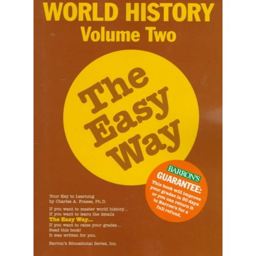 World History the Easy Way: A.D. 1500 to the Present
