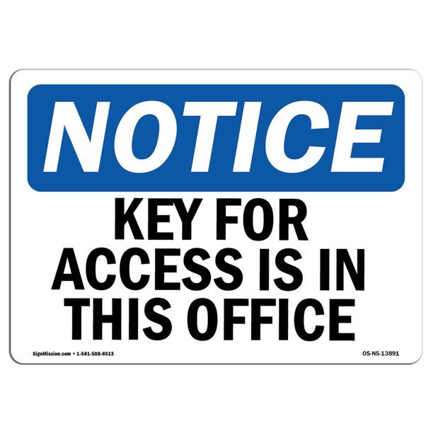 OSHA Notice - Key For Access Is In The Office Sign | Heavy Duty Sign or Label