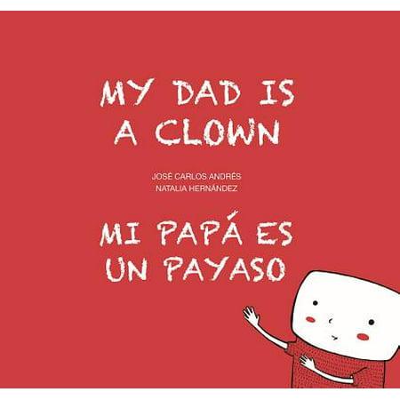 My Dad Is a Clown / Mi Papá Es Un Payaso