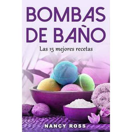 Bombas de baño: Las 15 mejores recetas - eBook