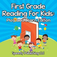 First Grade Reading For Kids: Play and Learn Edition (Paperback)