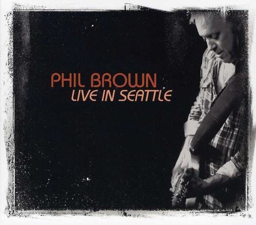 Phil Brown - Live in Seattle [CD]