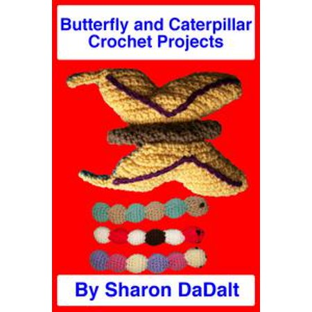 Butterfly and Caterpillar Toys Crochet Projects - eBook