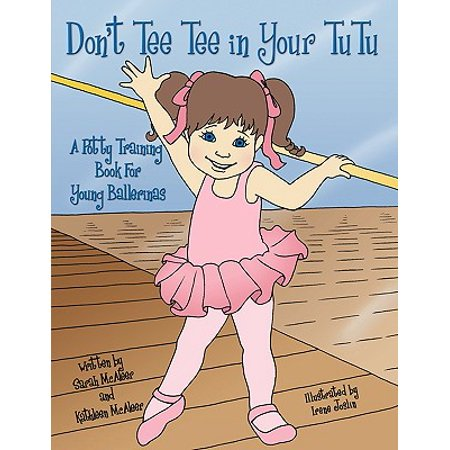 Don't Tee Tee in Your Tutu : A Potty Training Book for Young
