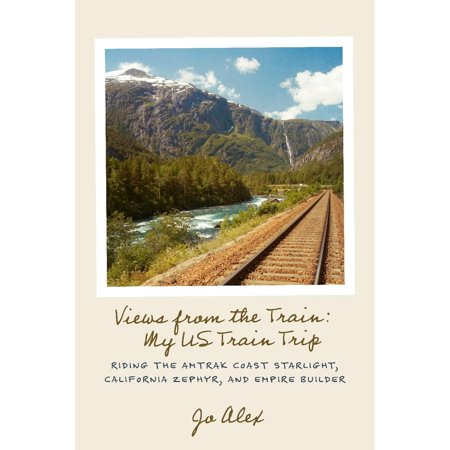 Views from the Train: My US Train Trip - eBook