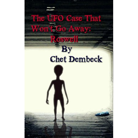 The UFO Case That Won't Go Away: Roswell - eBook (Pimple On Scalp Won T Go Away)