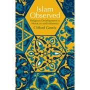 Islam Observed : Religious Development in Morocco and Indonesia