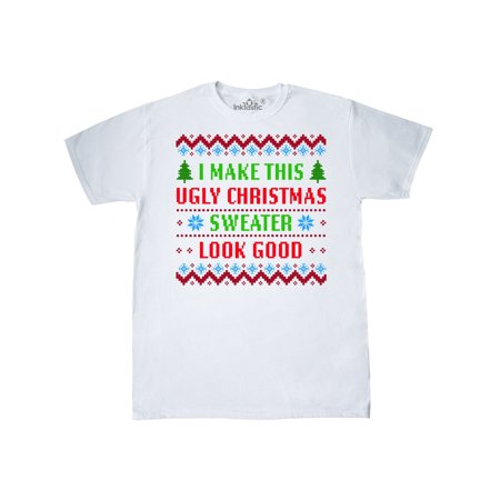 I Make This Ugly Christmas Sweater Look Good T-Shirt