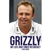 Grizzly : The Life and Times of Chris Adams
