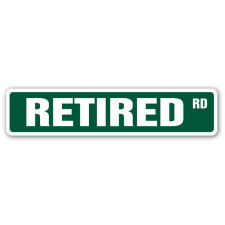 RETIRED Street Sign retirement no work medicare pensioner | Indoor/Outdoor | 24