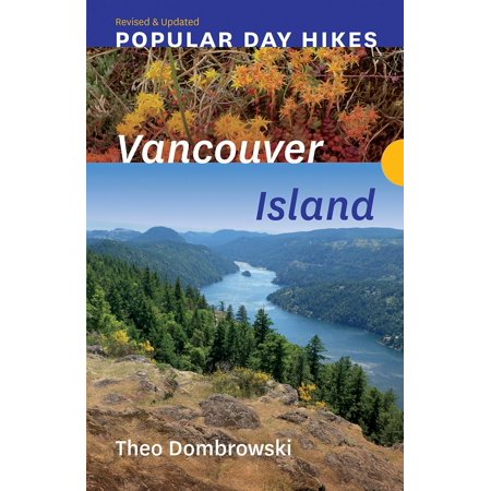 Popular Day Hikes: Vancouver Island -- Revised & Updated : Vancouver Island -- Revised &