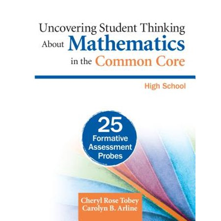 Uncovering Student Thinking about Mathematics in the Common Core: High School : 25 Formative Assessment