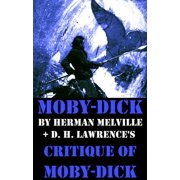 Moby-Dick by Herman Melville + D. H. Lawrence's critique of Moby-Dick (Unabridged) - eBook
