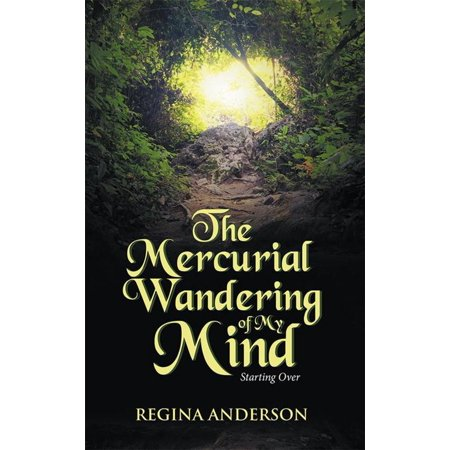 The Mercurial Wandering of My Mind -