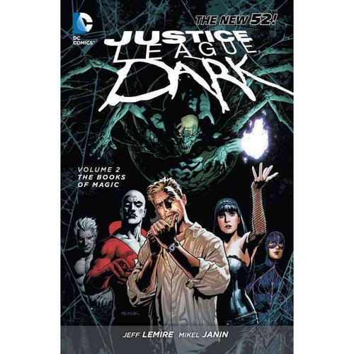 Justice League Dark 2: The Books of Magic (The New 52)