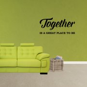 Together Is A Great Place To Be Vinyl Wall Decal Quote Words Family Christmas Decor Wedding Gift Housewarming Hostess Sticker XJ467
