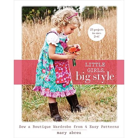 Little Girls, Big Style : Sew a Boutique Wardrobe from 4 Easy Patterns](Little Fashions Boutique Coupon Code)