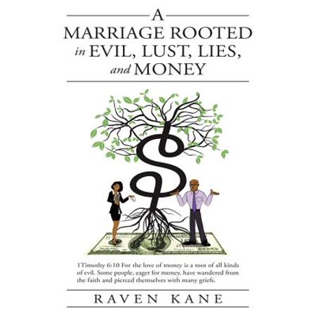 A Marriage Rooted in Evil, Lust, Lies, and Money - eBook ()