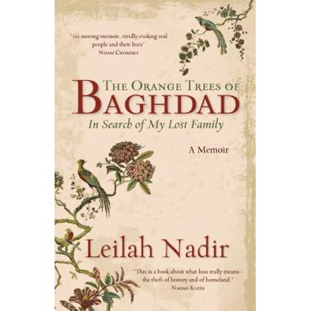 The Orange Trees of Baghdad : In Search of My Lost (My Lemon Tree Has Lost All Its Leaves)