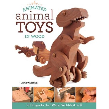 Animated Girl Walking (Animated Animal Toys in Wood : 20 Projects That Walk, Wobble &)