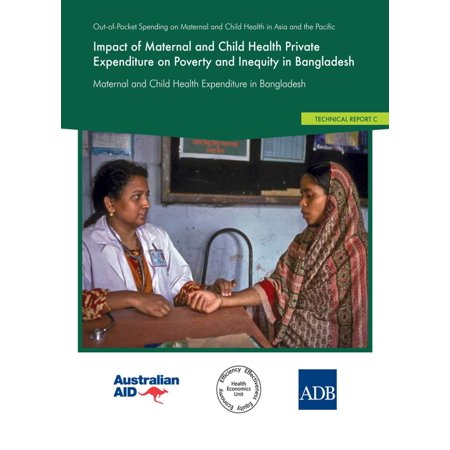 Impact of Maternal and Child Health Private Expenditure on Poverty and Inequity in Bangladesh -