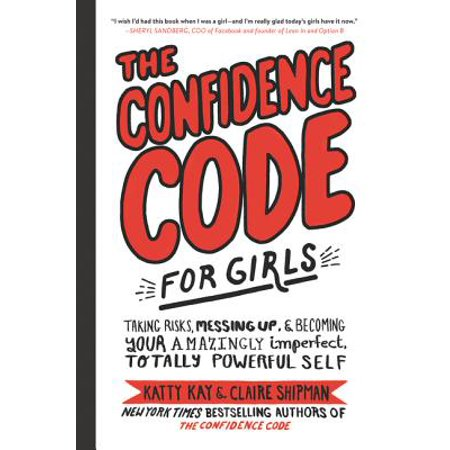The Confidence Code for Girls: Taking Risks, Messing Up, and Becoming Your Amazingly Imperfect, Totally Powerful Self (Hardcover) - Dance Up Gift Code