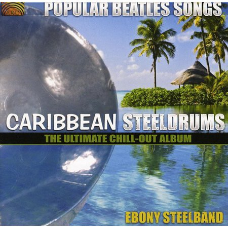 Popular Beatles Songs: Caribbean Steelgrums - The Ultimate Chill-Out Album (CD)