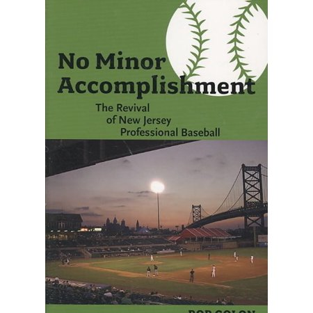 No Minor Accomplishment: The Revival of New Jersey Professional Baseball