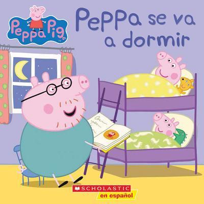 Peppa Pig: Peppa Se Va a Dormir (Bedtime for Peppa) ()