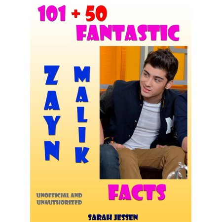 101 + 50 Fantastic Zayn Malik Facts - eBook (Zayn Malik Calendar)