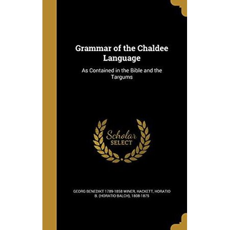 Grammar of the Chaldee Language: As Contained in the Bible and the Targums - image 1 of 1