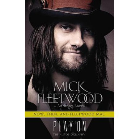 Play On : Now, Then, and Fleetwood Mac: The (The Little Rascals Actors Then And Now)