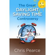 The Great Daylight Saving Time Controversy - eBook