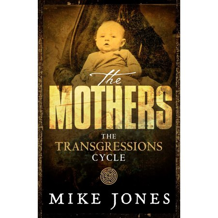 Transgressions Cycle: The Mothers - eBook ()