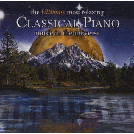 Ultimate Most Relaxing Classical Piano Music / Var  - The Ultimate Most Relaxing Classical Piano Music In The Universe (CD) - image 1 de 1
