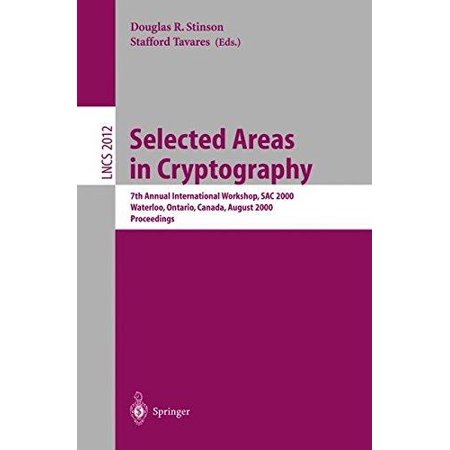 Selected Areas in Cryptography : 7th Annual International Workshop, Sac 2000, Waterloo, Ontario, Canada, August 14-15, 2000. Proceedings