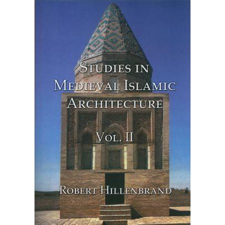 Studies in Medieval Islamic Architecture, Volume 2 - Medieval Architecture