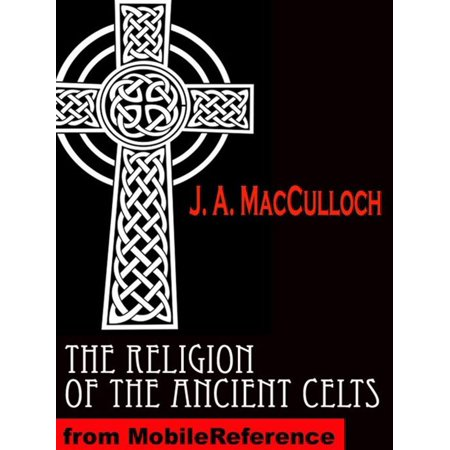 The Religion Of The Ancient Celts (Mobi Classics) - eBook - Ancient Celts Halloween Traditions