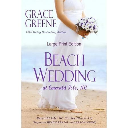 Emerald Isle, NC Series (Large Print): Beach Wedding (Large Print): At Emerald Isle, NC (Paperback)(Large Print)