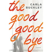 The Good Goodbye (Hardcover)