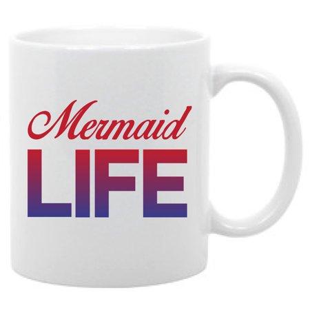 Mermaid Life- 11 oz. coffee mug funny saying ()
