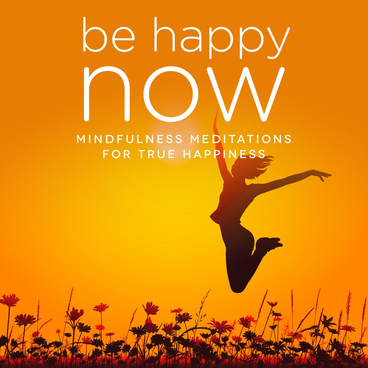 Be Happy NOW - Audiobook