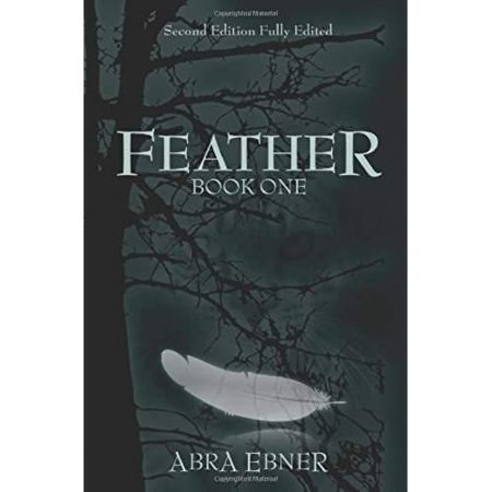 Feather (Unedited Signed First Edition: Book One of Feather Book Series)
