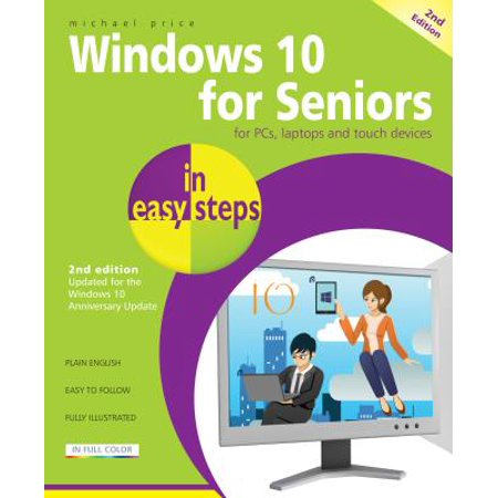 Windows 10 for Seniors in Easy Steps : Covers the Windows 10 Anniversary Update