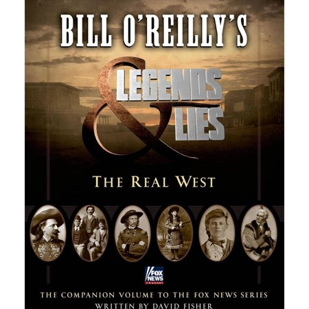 Bill Oreillys Legends   Lies  The Real West
