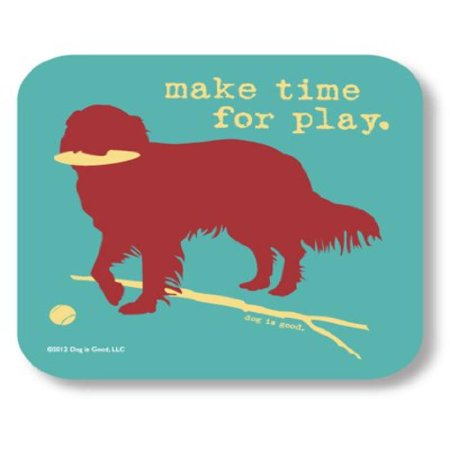 Dog is Good Make Time To Play Drink Coaster