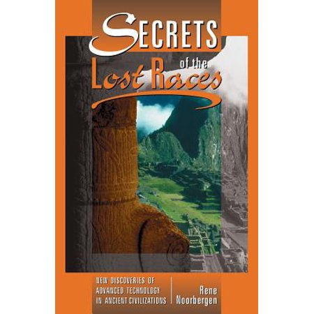 Secrets of the Lost Races (Forbidden Archaeology And Secrets Of The Lost Races)