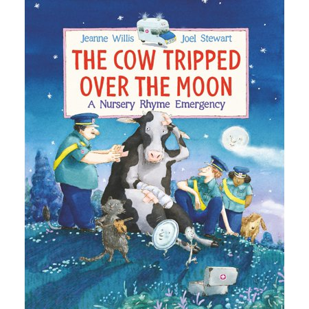 The Cow Tripped Over the Moon: A Nursery Rhyme