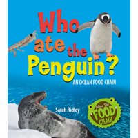 Follow the Food Chain: Who Ate the Penguin? an Ocean Food Chain (Hardcover)